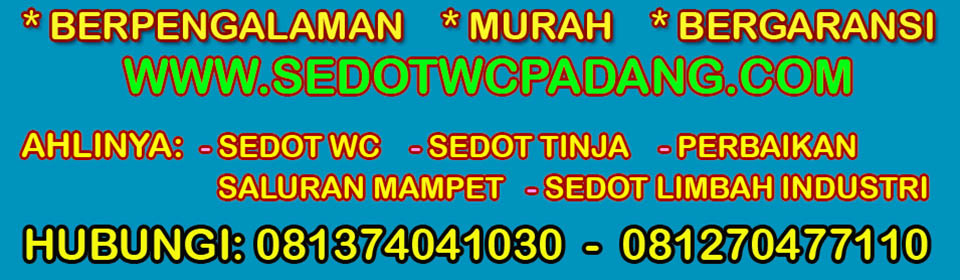 Sedot WC Padang - Sedot Tinja/ Septik Tank - Perbaikan Pipa Mampet Padang